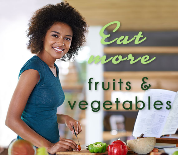 Eat More Fruits & Vegetables
